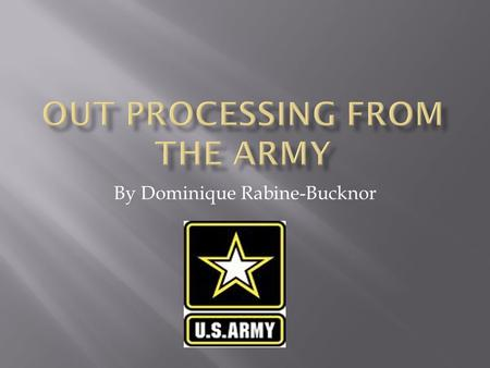 By Dominique Rabine-Bucknor. The Army Career and Alumni Program (ACAP) have counselors available to address the many questions available to transitioning.