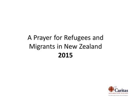 A Prayer for Refugees and Migrants in New Zealand 2015.