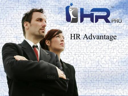 HR Advantage.  HRIS Solution –Help your clients save time & money.