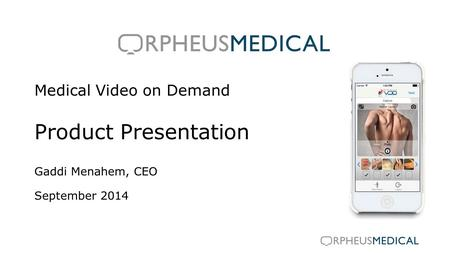 Medical Video on Demand Product Presentation Gaddi Menahem, CEO September 2014.