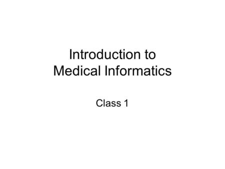 Introduction to Medical Informatics
