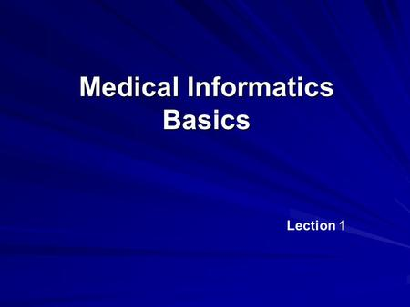 Medical Informatics Basics Lection 1. Basic Questions Medical Informatics Definition Medical Informatics as the Scientific Area Medical Informatics Areas.