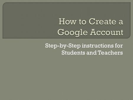 Step-by-Step instructions for Students and Teachers.