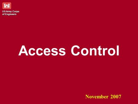 US Army Corps of Engineers November 2007 Access Control.