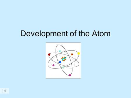 Development of the Atom VIDEO ON DEMAND Moving through history, this program progresses from the ancient to the modern view of the atom and its applications.