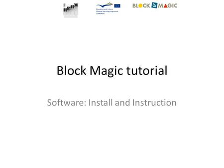 Block Magic tutorial Software: Install and Instruction.