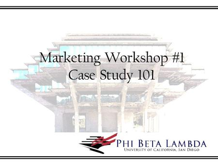 Marketing Workshop # 1 Case Study 101. What is a Case Study?  Documented study of a specific real-life situation or imagined scenario  Used as a training.