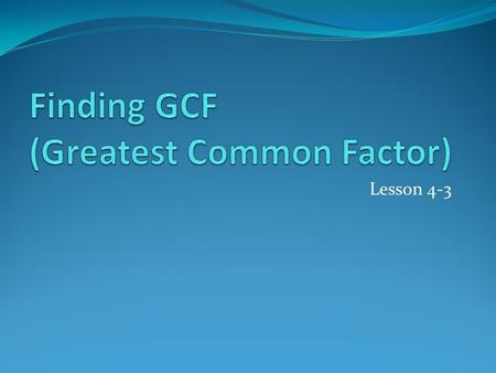 describe how to find the gcf of two numbers