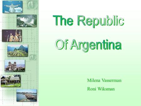 Milena Vasserman Roni Wiksman Argentina is in The flag of Argentina.