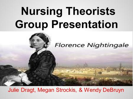 Nursing Theorists Group Presentation