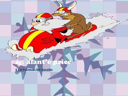 by : alant'e price Christmas in Spain Where is Spain? Spain's continent is Europe. Spain's hemisphere is the western hemisphere.