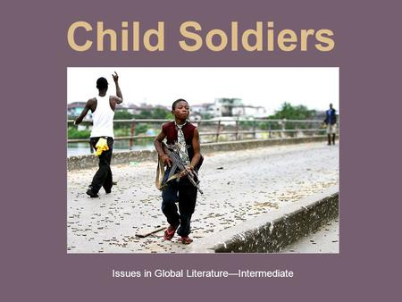 An Argumentative Essay On Child Soldiers