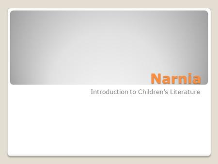 Narnia Introduction to Children's Literature. The Lion, lions, & the last lion.