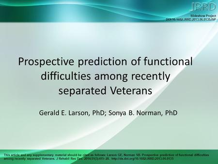 This article and any supplementary material should be cited as follows: Larson GE, Norman SB. Prospective prediction of functional difficulties among recently.