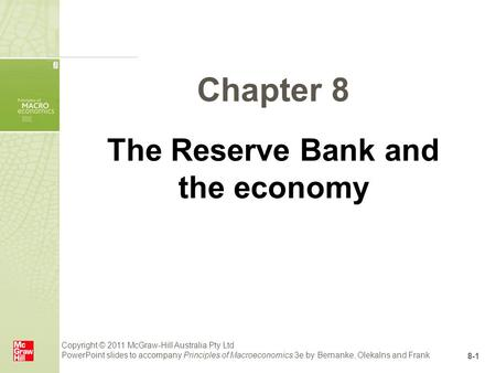 Copyright © 2011 McGraw-Hill Australia Pty Ltd PowerPoint slides to accompany Principles of Macroeconomics 3e by Bernanke, Olekalns and Frank 8-1 Chapter.
