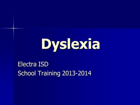 Dyslexia Electra ISD School Training 2013-2014. Legal Guidelines Texas Education Code 38.003 Texas Education Code 38.003 –Defines dyslexia and related.