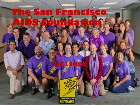 The San Francisco AIDS Foundation By C.J. Dennis.
