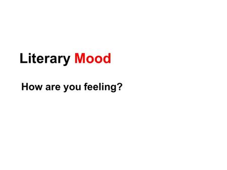 Literary Mood How are you feeling?.