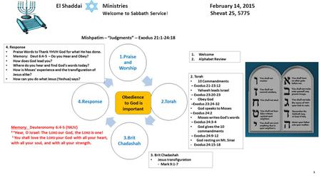 1 El Shaddai Ministries February 14, 2015 Welcome to Sabbath Service! Shevat 25, 5775.