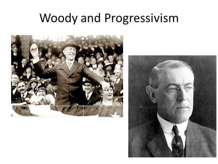 Woody and Progressivism. Assaulting the Triple Wall of Privilege Tariffs Trusts Banks Reforming the 3 sectors that hurt the common man.