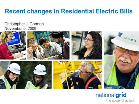 Recent changes in Residential Electric Bills Christopher J. Gorman November 5, 2009.