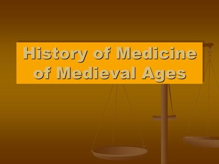 History of Medicine of Medieval Ages