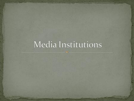 """A media institution is an established, often-profit based organization, that deal in the creation and distribution of advertising, entertainment and."