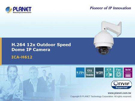 H.264 12x Outdoor Speed Dome IP Camera ICA-H612. 2 / 15 Presentation Outline  Product Overview  Product Features  Application  Management  Comparison.