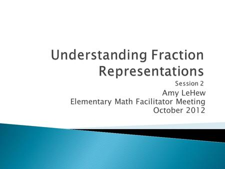 Amy LeHew Elementary Math Facilitator Meeting October 2012.