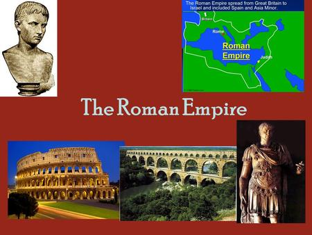 The Roman Empire. Augustus Caesar (AKA Octavian) Roman Republic too weak- Octavian became the one strong ruler Octavian was made consul, tribune, and.