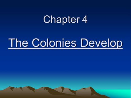 Chapter 4 The Colonies Develop