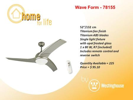 "Wave Form - 78155 52""/132 cm Titanium fan finish Titanium ABS blades Single light fixture with opal frosted glass 1 x 80 W, R7 (included) Includes remote."