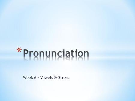 Week 6 – Vowels & Stress. 1. Please add your email address to the list if you have one. 2. Get a book from Kristi if you need to buy one.