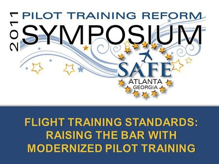 FLIGHT TRAINING STANDARDS: RAISING THE BAR WITH MODERNIZED PILOT TRAINING.