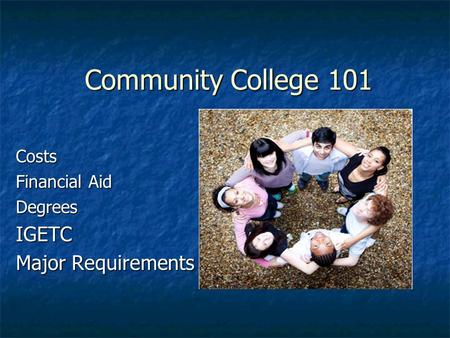 Community College 101 Costs Financial Aid DegreesIGETC Major Requirements.