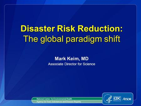 Disaster Risk Reduction: The global paradigm shift