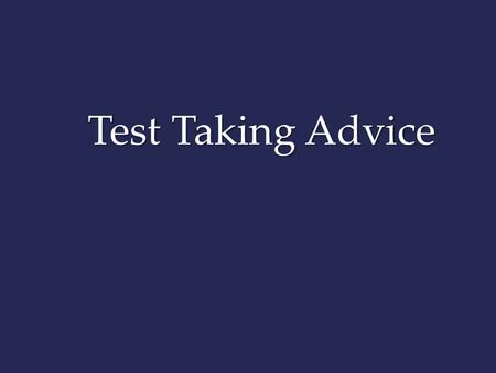Test Taking Advice.