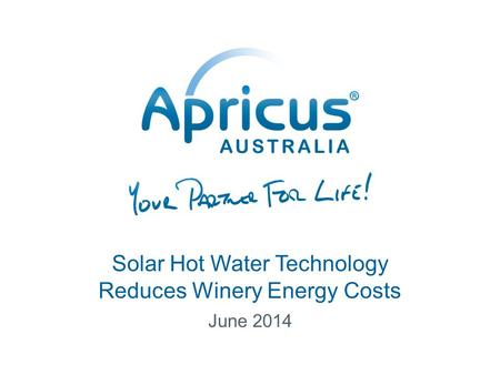 Solar Hot Water Technology Reduces Winery Energy Costs June 2014.