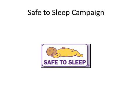 Safe to Sleep Campaign. What is SIDS? Sudden Infant Death Syndrome (SIDS) is the sudden, unexplained death of a baby younger than 1 year of age that doesn't.