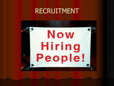 RECRUITMENT. HUMAN RESOURCES (MANAGE PEOPLE)  recruit/lay off  provide a job contract (rights and obligations) obligations)  motivate (rewards systems)