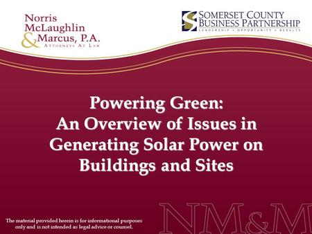 Powering Green: An Overview of Issues in <strong>Generating</strong> <strong>Solar</strong> Power on Buildings and Sites The material provided herein is for informational purposes only.