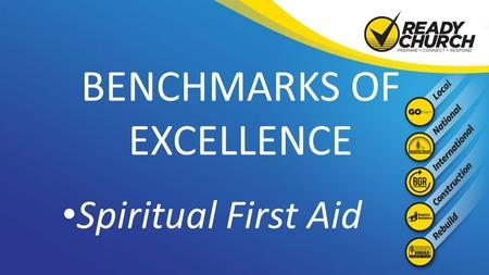 BENCHMARKS OF EXCELLENCE Spiritual First Aid. Life Threat A traumatic injury Due to an experience of death provoking terror, horror, or helplessness LossLoss.