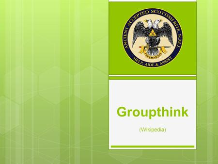 Groupthink (Wikipedia). Groupthink is a psychological phenomenon that occurs within a group of people, in which the desire for harmony or conformity in.