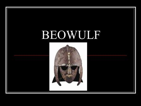 BEOWULF. Beowulf Background Info. Epic poem: long, narrative poem usually concerned with a hero, heroic deeds, and a difficult and important task or journey,