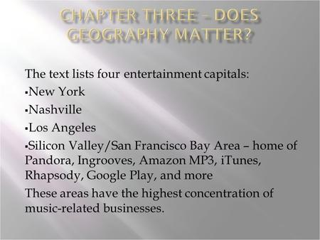 The text lists four entertainment capitals:  New York  Nashville  Los Angeles  Silicon Valley/San Francisco Bay Area – home of Pandora, Ingrooves,