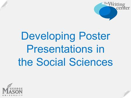 Developing Poster Presentations in the Social Sciences.