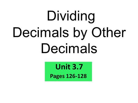 Dividing Decimals by Other Decimals