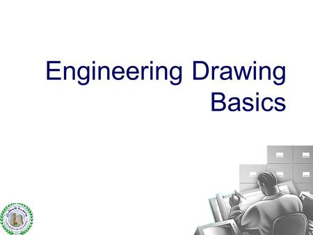 Engineering Drawing Basics.