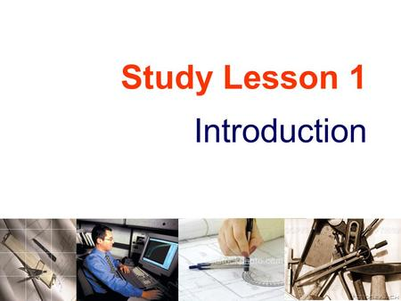 Study Lesson 1 Introduction.