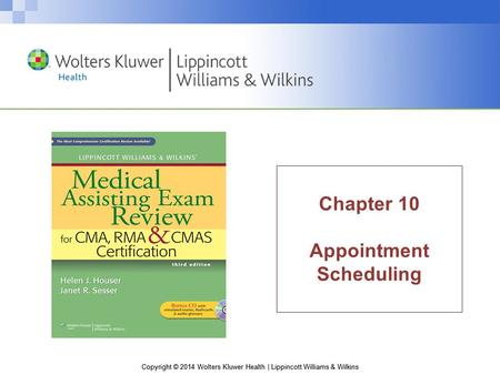 Copyright © 2014 Wolters Kluwer Health | Lippincott Williams & Wilkins Chapter 10 Appointment Scheduling.